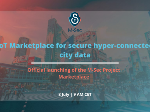 Join the M-Sec Project in the official launching of the IoT Marketplace for secure hyper-connected smart city data
