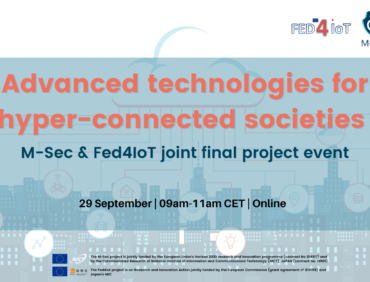 Join the M-Sec and Fed4IoT projects joint final event and recap our main achievements